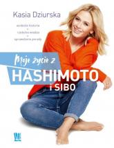Moje życie z hashimoto i SIBO - Katarzyna Dziurska | mała okładka