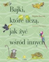 Bajki które uczą jak żyć wśród innych - Begona Ibarrola | mała okładka
