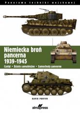 Niemiecka broń pancerna 1939-1945 Czołgi, działa samobieżne, samochody pancerne - David Porter | mała okładka