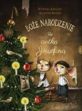 Boże Narodzenie z ciotką Józefiną - Michael Engler | mała okładka