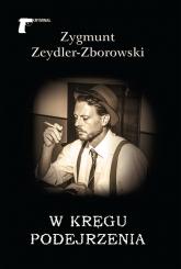 W kręgu podejrzenia - Zygmunt Zeydler-Zborowski | mała okładka