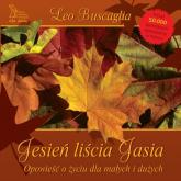 Jesień liścia Jasia Opowieść o życiu dla małych i dużych - Leo Buscaglia | mała okładka