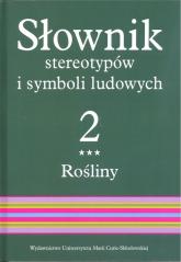 Słownik stereotypów i symboli ludowych Tom 2, z. III, Rośliny: kwiaty -  | mała okładka