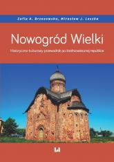 Nowogród Wielki Historyczno-kulturowy przewodnik po średniowiecznej republice - Brzozowska Zofia A., Leszka Mirosław J. | mała okładka