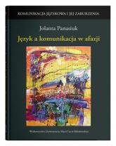 Język a komunikacja w afazji - Jolanta Panasiuk | mała okładka
