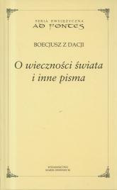 O wieczności świata i inne pisma Tom 11 - Boecjusz Anicjusz Manliusz Sewerynus | mała okładka