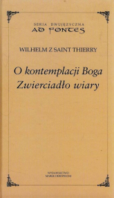 O kontemplacji Boga Zwierciadło wiary - Wilhelm Thierry | mała okładka