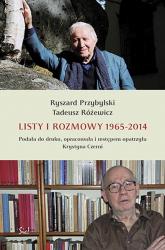 Listy i rozmowy 1965-2014 - Przybylski Ryszard, Różewicz Tadeusz | mała okładka