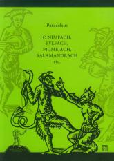 O nimfach, sylfach, pigmejach salamandrach etc - Paracelsus   mała okładka