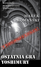 Ostatnia gra Yoshimury - Marek Romański | mała okładka