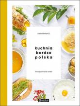 Kuchnia bardzo polska Niezapomniane smaki - Ewa Aszkiewicz | mała okładka