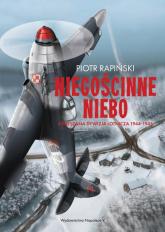 Niegościnne niebo 4 Mieszana Dywizja Lotnicza 1944-1945 - Rapiński Piotr | mała okładka