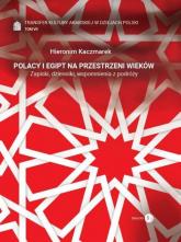 Transfer kultury arabskiej w dziejach Polski Tom 7 Polacy i Epipt na przestrzeni wieków - Hieronim Kaczmarek   mała okładka