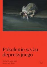 Pokolenie wyżu depresyjnego Biografia - Michał Tabaczyński | mała okładka