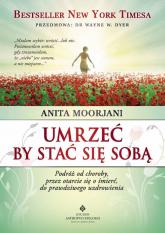 Umrzeć by stać się sobą - Anita Moorjani | mała okładka