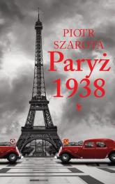 Paryż 1938 - Piotr Szarota | mała okładka