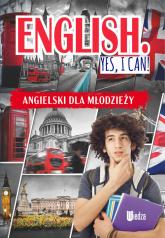 English Yes, I can! Angielski dla młodzieży - M. Machałowska | mała okładka