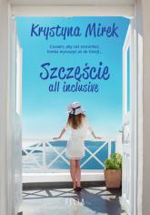 Szczęście all inclusive Wielkie Litery - Krystyna Mirek | mała okładka