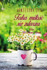 Taka miłość się zdarza - Agnieszka Jeż | mała okładka