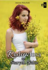 Rudowłosa ze Starych Babic - Janusz Niżyński | mała okładka
