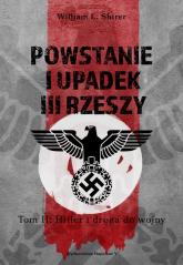 Powstanie i upadek III Rzeszy Tom II Hitler i droga do wojny - William L. Shirer | mała okładka