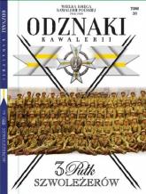 Wielka Księga Kawalerii Polskiej Odznaki Kawalerii t.20 3 Pułk Szwoleżerów - zbiorowe opracowanie | mała okładka