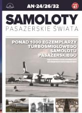 Samoloty pasażerskie świata t.47  /K/ AN-24/26/32 - zbiorowe opracowanie | mała okładka