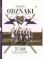 Wielka Księga Kawalerii Polskiej Odznaki t.21  /K/ 2 Pułk Ułanów - zbiorowe opracowanie | mała okładka