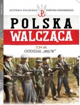 Polska Walcząca Tom 64 Oddział - zbiorowe opracowanie | mała okładka