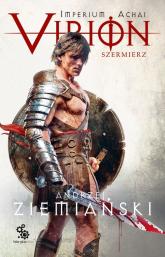 Imperium Achai Virion Tom 4 Szermierz - Andrzej Ziemiański | mała okładka