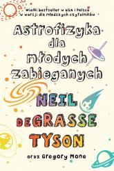 Astrofizyka dla młodych zabieganych - deGrasse Tyson Neil | mała okładka