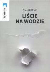 Liście na wodzie - Enes Halilović   mała okładka
