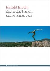 Zachodni kanon Książki i szkoła epok - Harold Bloom | mała okładka