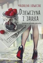 Dziewczyna z zaułka - Magdalena Ludwiczak | mała okładka
