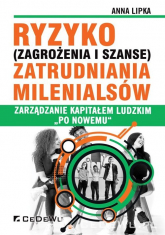 """Ryzyko (zagrożenia i szanse) zatrudniania Milenialsów Zarządzanie kapitałem ludzkim """"po nowemu"""" - Anna Lipka   mała okładka"""