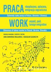 Praca nieopłacona, opłacona, emigracja zagraniczna Dylematy rynku pracy w Polsce, Ukrainie i Słowacji -  | mała okładka