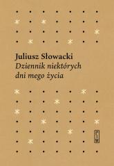 Dziennik niektórych  dni mego życia - Juliusz Słowacki | mała okładka