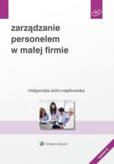 Zarządzanie personelem w małej firmie - Małgorzata Sidor-Rządkowska   mała okładka