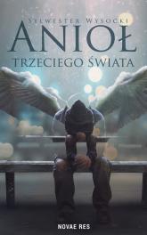 Anioł trzeciego świata - Sylwester Wysocki | mała okładka