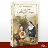 Cztery pory roku z Hildegardą z Bingen - Podgórska Klara Barbara | mała okładka