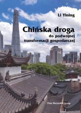 Chińska droga do podwójnej transformacji gospodarczej - Li Yining | mała okładka