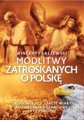 Modlitwy zatroskanych o Polskę - Wincenty Łaszewski | mała okładka