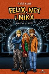 Felix Net i Nika oraz Świat Zero Tom 9 - Rafał Kosik | mała okładka