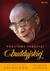 Podstawy praktyki buddyjskiej - His Holiness the Dalai Lama, Venerable Thubten Chodron | mała okładka