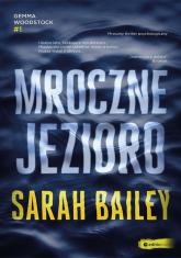 Mroczne jezioro - Sarah Bailey | mała okładka