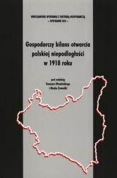 Gospodarczy bilans otwarcia polskiej niepodległości w 1918 roku -  | mała okładka