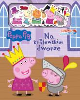 Peppa Pig Przyczep magnes 2 Na królewskim dworze - zbiorowe opracowanie | mała okładka