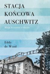 Stacja końcowa Auschwitz - Eddy Wind | mała okładka