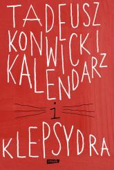 Kalendarz i klepsydra - Tadeusz Konwicki | mała okładka