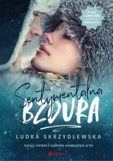 Sentymentalna bzdura - Ludka Skrzydlewska | mała okładka